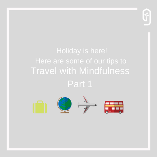 Travel With Mindfulness - Part 1